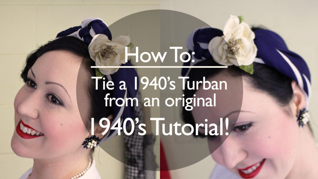 How to Tie a Vintage Turban – From an Original 1940's Tutorial!