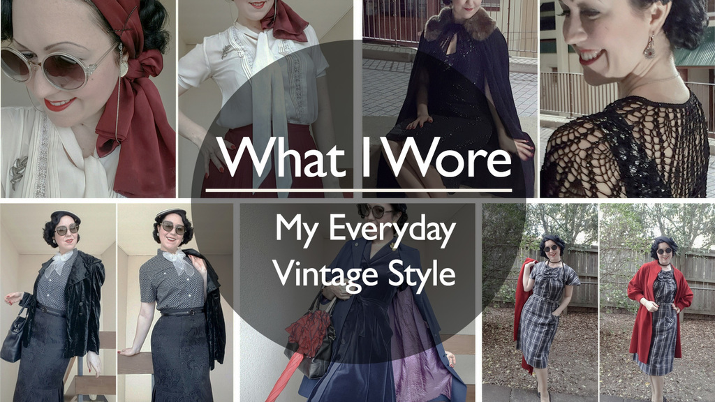 What I Wore This Week – My Everyday Vintage Style
