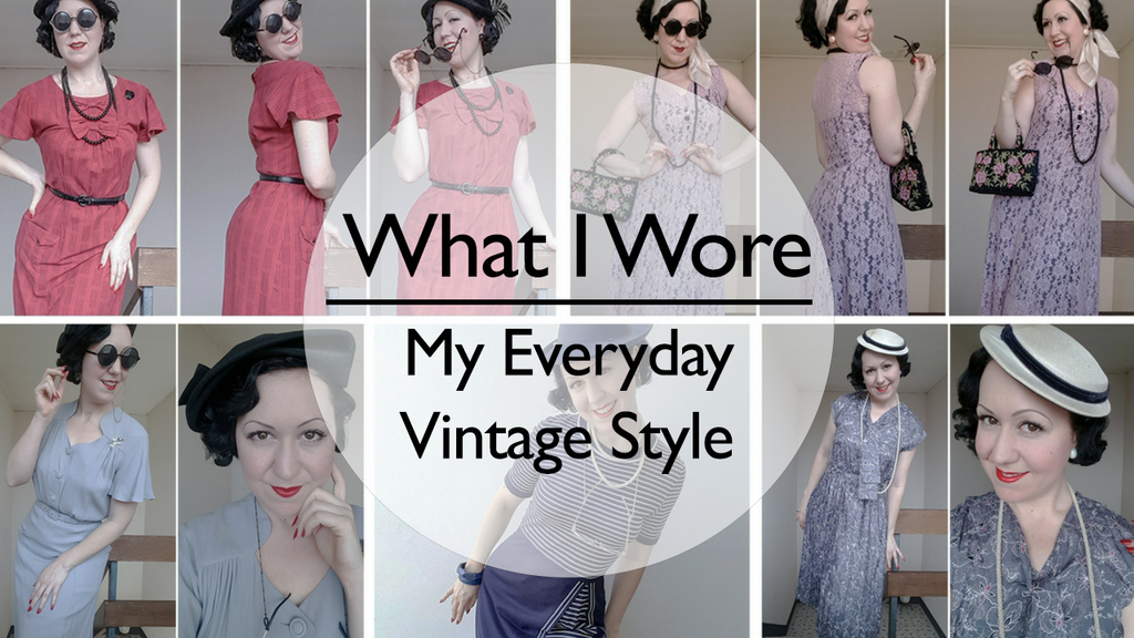 What I Wore – My Everyday Vintage Style