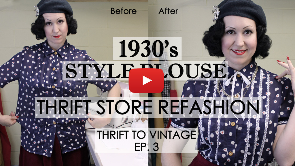 How to Refashion Thrift Store Clothes to Vintage – 1930's style blouse – Thrift to Vintage Ep3
