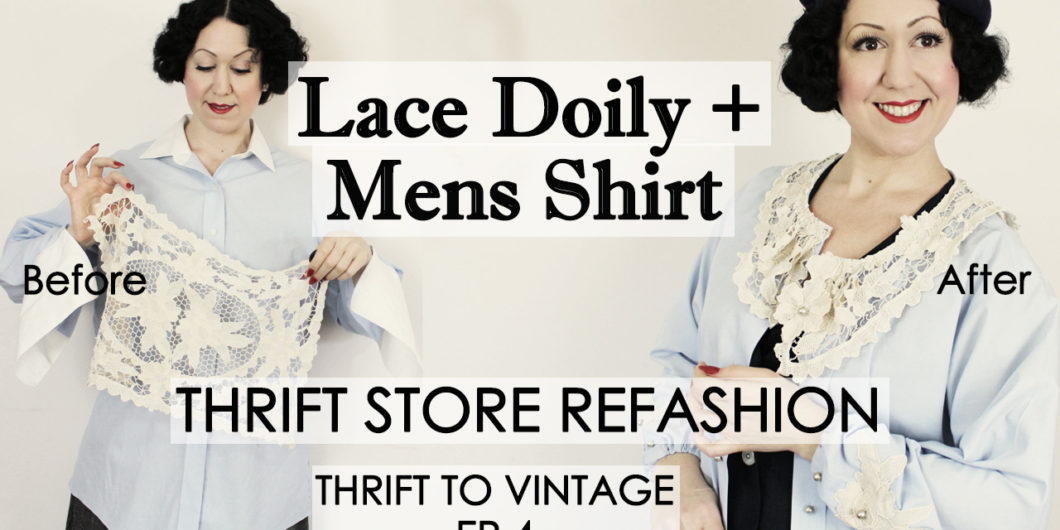 daa9f10422e How to Refashion Thrift Store Clothes to Vintage Style – Mens Shirt +Lace  Doily collar – Thrift to Vintage Ep4