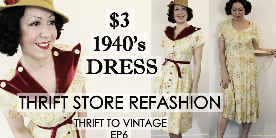 f7aec0e54bb  3 Dress Thrift Store REFASHION to 1940s style Vintage Dress! – Thrift to  Vintage ep6