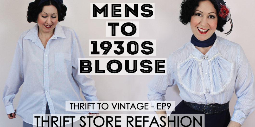 1e6e89b2204 Refashion a Thrifted Men s Shirt to a Frilly 1930 s Style Blouse! – THRIFT  TO VINTAGE ep9